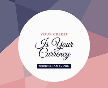 YOUR CREDIT IS YOUR CURRENCY